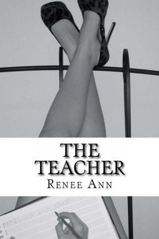 The Teacher Renee Ann