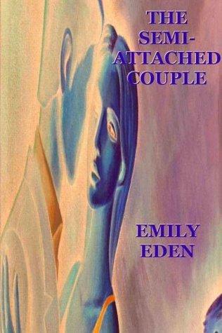 THE SEMI-ATTACHED COUPLE Emily Eden