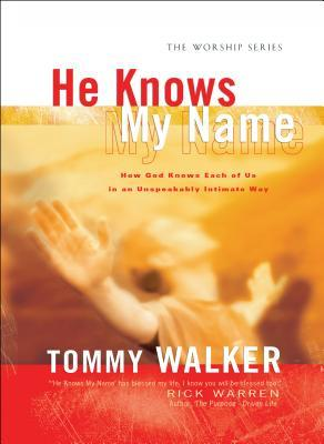 He Knows My Name Tommy Walker