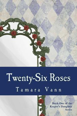 Twenty-Six Roses Tamara Vann