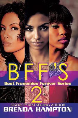 BFFS 2: Best Frenemies Forever Series  by  Brenda Hampton