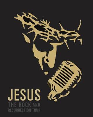 Jesus, the Rock and Resurrection Tour Kelly White