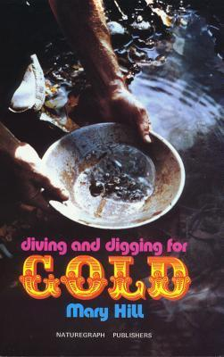 Diving and Digging for Gold Mary Hill