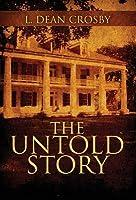 The Untold Story L Dean Crosby