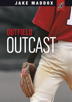 Outfield Outcast  by  Jake Maddox