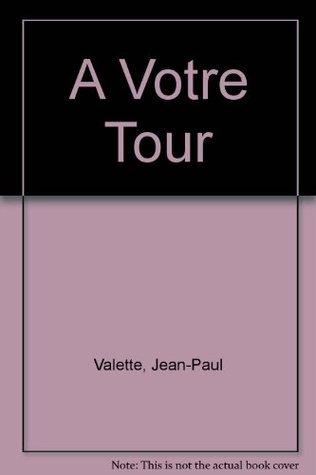 A Votre Tour Jean-Paul Valette