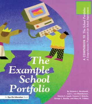 The Example School Portfolio: A Companion to the School Portfolio  by  Victoria Bernhardt