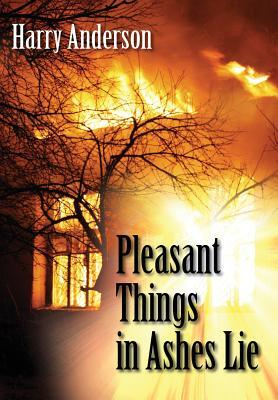 Pleasant Things in Ashes Lie Harry Anderson