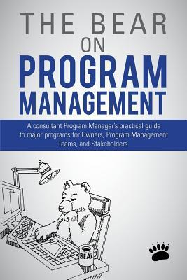 The Bear on Program Management  by  The Bear