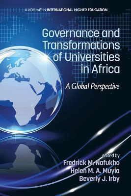 Governance and Transformations of Universities in Africa: A Global Perspective Fredrick M Nafukho