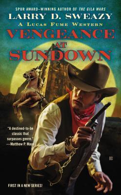 Vengeance at Sundown Larry D. Sweazy