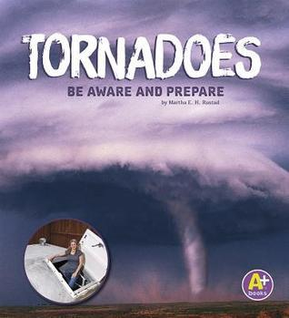 Tornadoes: Be Aware and Prepare  by  Martha E.H. Rustad