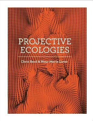 Projective Ecologies Chris Reed