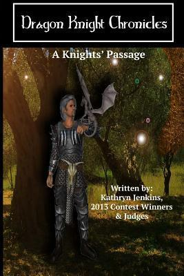 A Knights Passage (Dragon Knight Chronicles, #1)  by  Kathryn   Jenkins