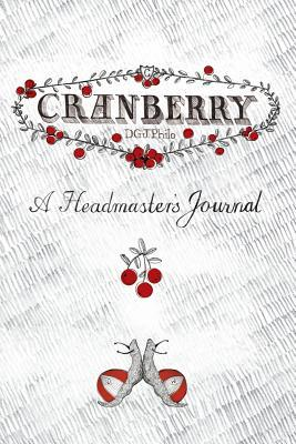 Cranberry: A Headmasters Journal D.G.J. Philo