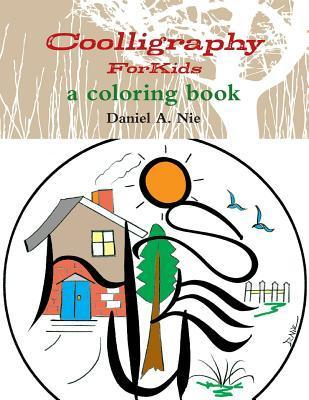 Coolligraphy for Kids: A Coloring Book Daniel A. Nie