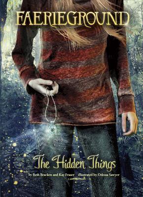 The Hidden Things  by  Beth Bracken
