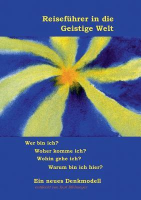 Reiseführer in die Geistige Welt: Ein neues Denkmodell  by  Karl Bihlmeyer
