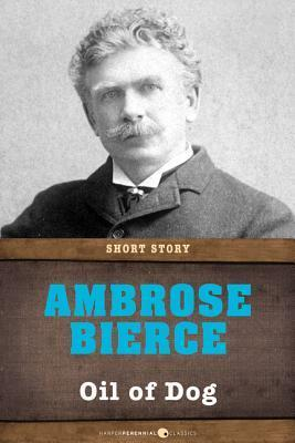Oil of Dog: Short Story  by  Ambrose Bierce