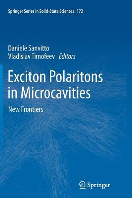Exciton Polaritons in Microcavities: New Frontiers  by  Vladislav Timofeev
