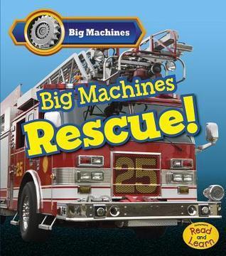 Big Machines Rescue! Catherine Veitch