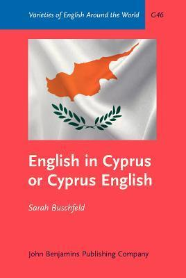 English in Cyprus or Cyprus English: An Empirical Investigation of Variety Status  by  Sarah Buschfeld