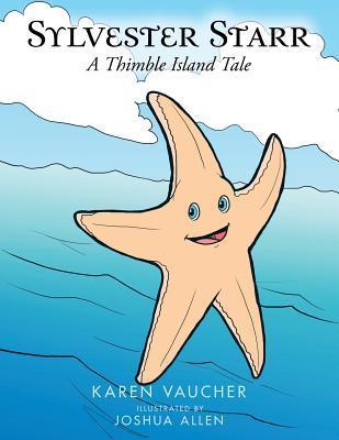 Sylvester Starr: A Thimble Island Tale Karen Vaucher