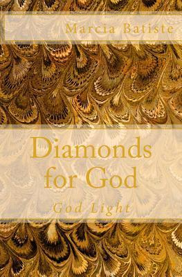 Diamonds for God: God Light Marcia Batiste Smith Wilson