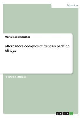 Alternances Codiques Et Francais Parle En Afrique Maria Isabel Sanchez