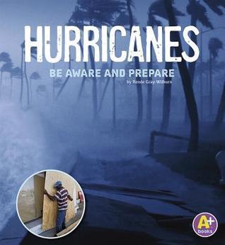 Hurricanes: Be Aware and Prepare Ren Gray-Wilburn