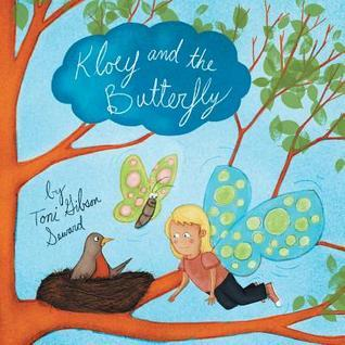 Kloey and the Butterfly Toni Gibson Seward