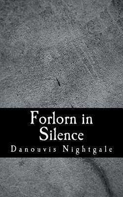 Forlorn in Silence: Poetry Danouvis Nightgale