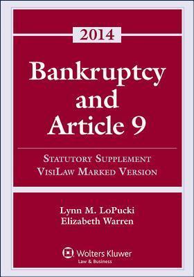 Bankruptcy Article 9 2014 Statutory Supplement Elizabeth Warren