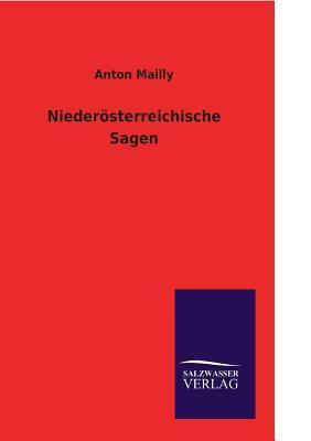 Niederosterreichische Sagen Anton Mailly
