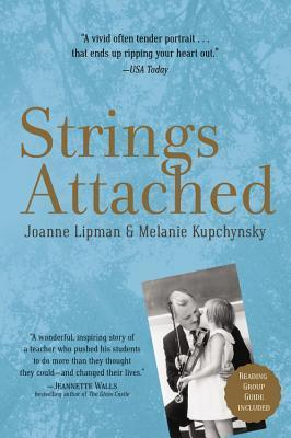 Strings Attached: Life Lessons from the Worlds Toughest Teacher  by  Joanne Lipman