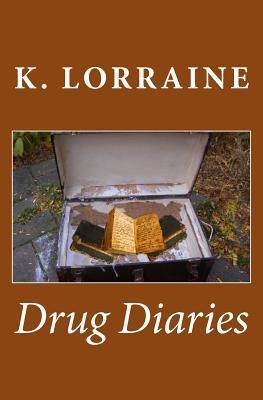 Drug Diaries K. Lorraine