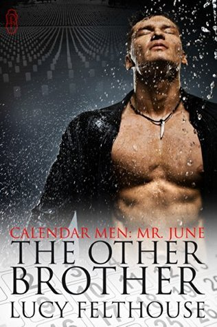 The Other Brother (Calendar Men Book 6) Lucy Felthouse