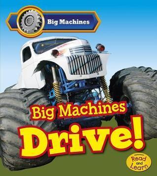Big Machines Drive! Catherine Veitch