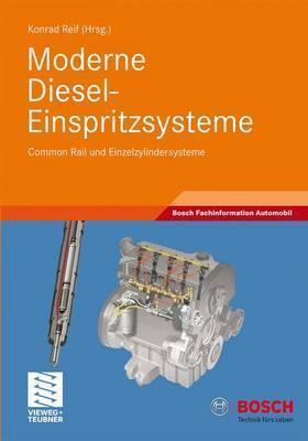 Moderne Diesel-Einspritzsysteme: Common Rail Und Einzelzylindersysteme  by  Konrad Reif