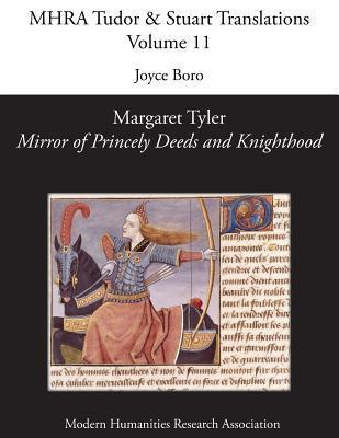 Margaret Tyler, Mirror of Princely Deeds and Knighthood Joyce Boro