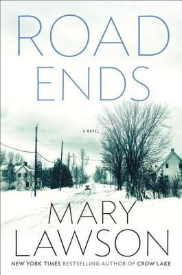 Road Ends: A Novel  by  Mary Lawson