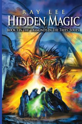 Hidden Magic: Book 3 of Diamonds in the Trees Series Ray Lee