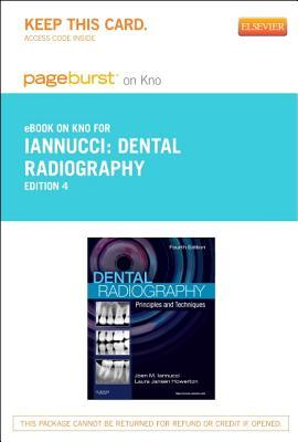 Dental Radiography - Pageburst E-Book on Kno (Retail Access Card): Principles and Techniques  by  Joen Iannucci