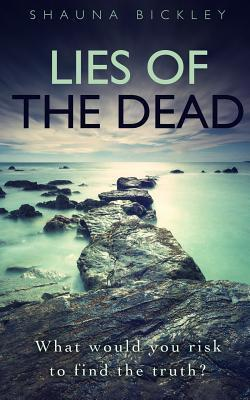 Lies of the Dead  by  Shauna Bickley