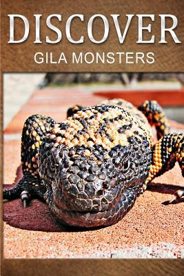 Gila Monsters - Discover: Early Readers Wildlife Photography Book Discover Press