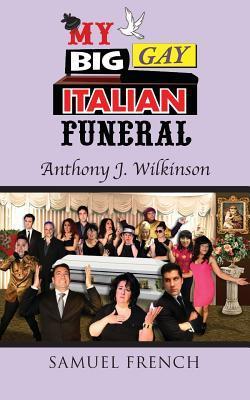 My Big Gay Italian Funeral  by  Anthony J. Wilkinson