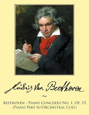 Beethoven - Piano Concerto No. 1, Op. 15 (Piano Part W/Orchestral Cues)  by  Ludwig van Beethoven