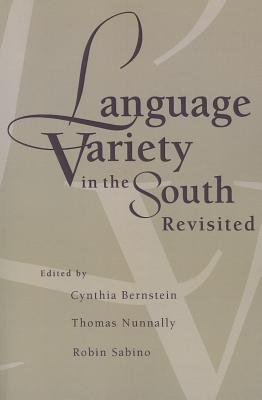 Language Variety in the South Revisited  by  Cynthia Bernstein