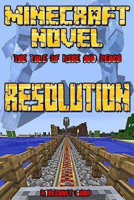 A Minecraft Novel: Resolution Minecraft Books