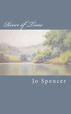 River of Time: A Novel of Old Kentucky  by  Jo Spencer